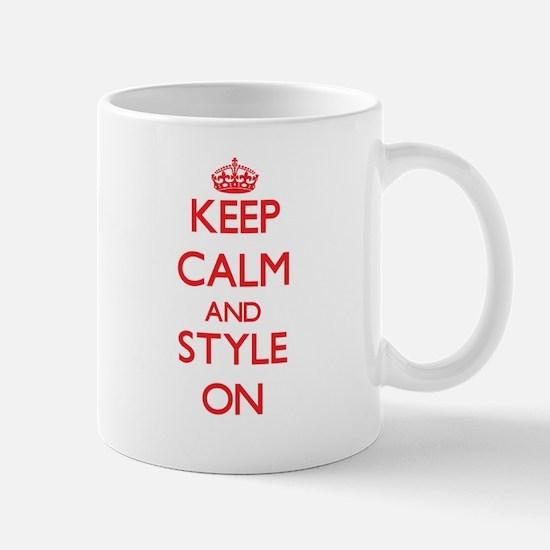 Keep Calm and Style ON Mugs