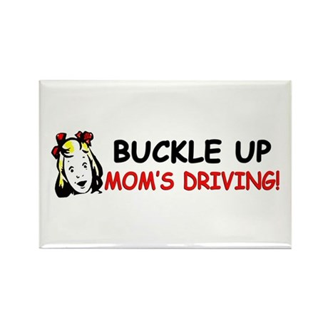 """""""Buckle Up: Mom's Driving!"""" Rectangle Magnet"""