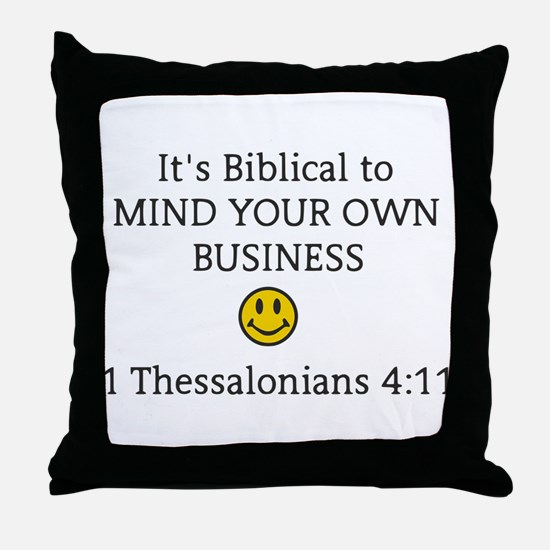 Mind Your Own Business, It's Biblical Throw Pillow