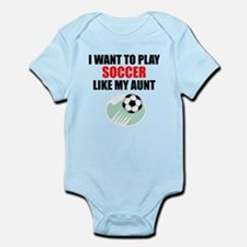 Soccer Like My Aunt Body Suit