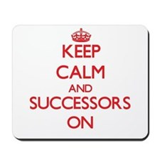 Keep Calm and Successors ON Mousepad