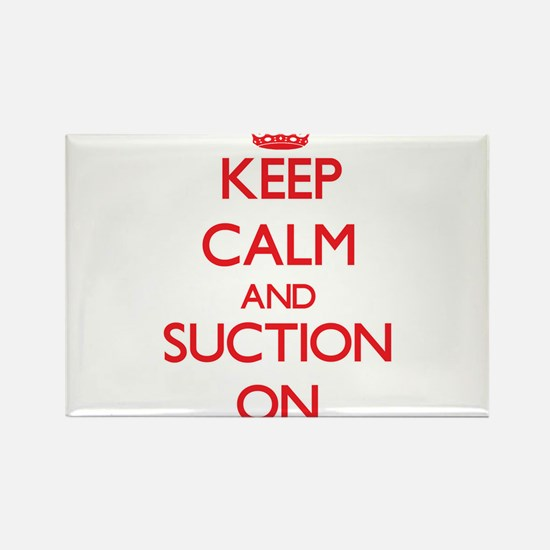 Keep Calm and Suction ON Magnets