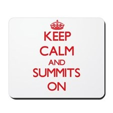 Keep Calm and Summits ON Mousepad