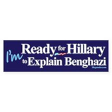 Ready for Hillary to Explain Bengha Bumper Bumper Bumper Sticker