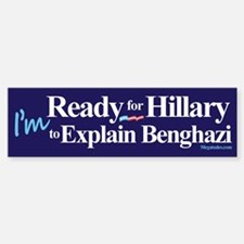 Ready for Hillary to Explain Bengha Bumper Bumper Bumper Sticker