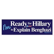 Ready for Hillary to Explain Bengha Bumper Bumper Sticker