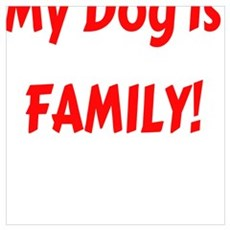 My Dog is FAMILY! Poster