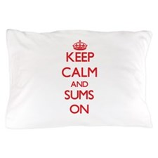 Keep Calm and Sums ON Pillow Case