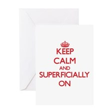 Keep Calm and Superficially ON Greeting Cards