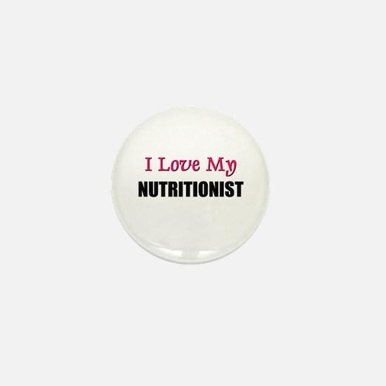 I Love My NUTRITIONIST Mini Button