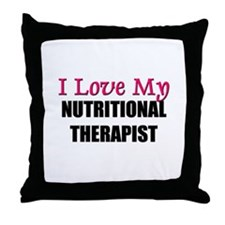 I Love My NUTRITIONAL THERAPIST Throw Pillow