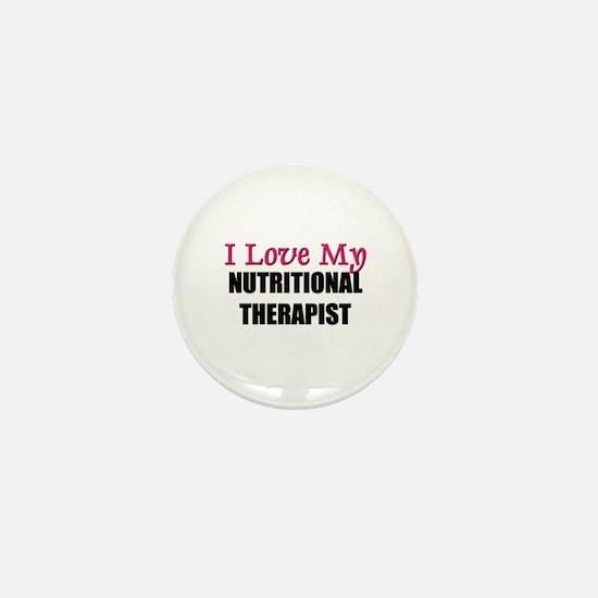 I Love My NUTRITIONAL THERAPIST Mini Button