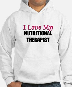 I Love My NUTRITIONAL THERAPIST Hoodie