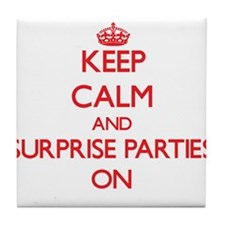 Keep Calm and Surprise Parties ON Tile Coaster