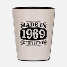 Made in 1969 - Maturity Date TDB Shot Glass