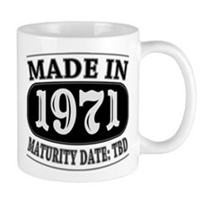 Made in 1971 - Maturity Date TDB Mug