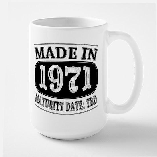 Made in 1971 - Maturity Date TDB Large Mug
