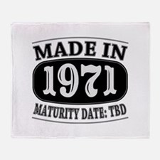 Made in 1971 - Maturity Date TDB Throw Blanket