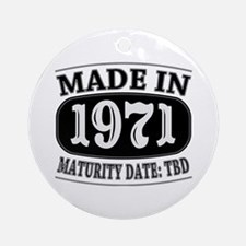 Made in 1971 - Maturity Date TDB Ornament (Round)