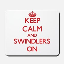 Keep Calm and Swindlers ON Mousepad