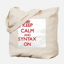 Keep Calm and Syntax ON Tote Bag