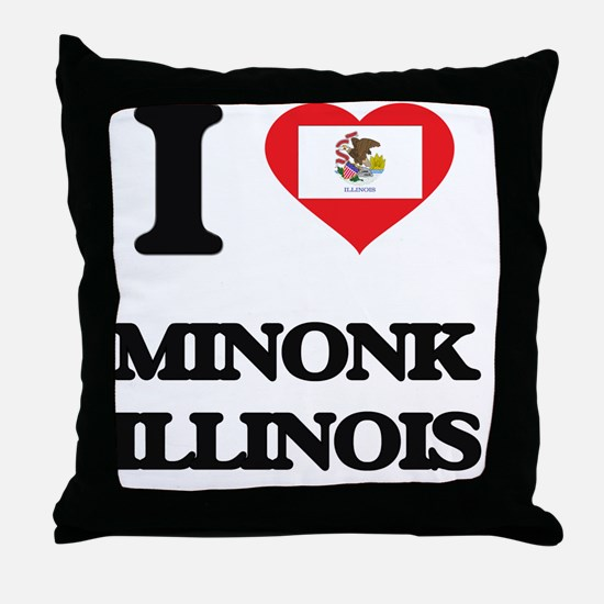 I love Minonk Illinois Throw Pillow