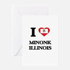 I love Minonk Illinois Greeting Cards