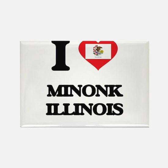 I love Minonk Illinois Magnets