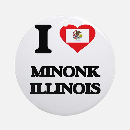 I love Minonk Illinois Ornament (Round)