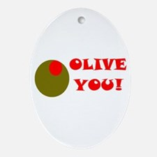 OLIVE YOU Oval Ornament