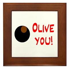 OLIVE YOU Framed Tile