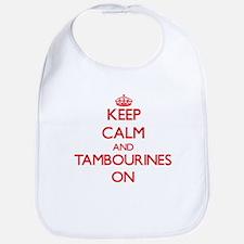 Keep Calm and Tambourines ON Bib