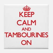 Keep Calm and Tambourines ON Tile Coaster