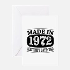 Made in 1972 - Maturity Date TDB Greeting Card
