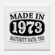 Made in 1973 - Maturity Date TDB Tile Coaster