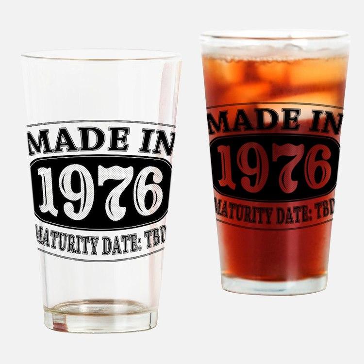 Made in 1976 - Maturity Date TDB Drinking Glass