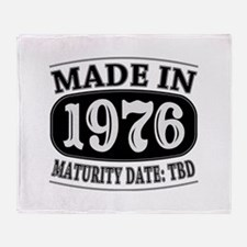 Made in 1976 - Maturity Date TDB Throw Blanket