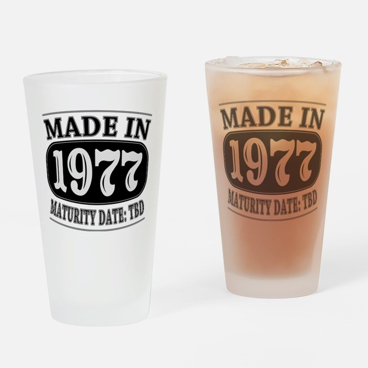 Made in 1977 - Maturity Date TDB Drinking Glass