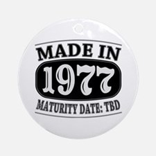 Made in 1977 - Maturity Date TDB Ornament (Round)