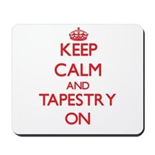 Keep Calm and Tapestry ON Mousepad