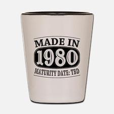 Made in 1980 - Maturity Date TDB Shot Glass