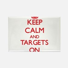 Keep Calm and Targets ON Magnets