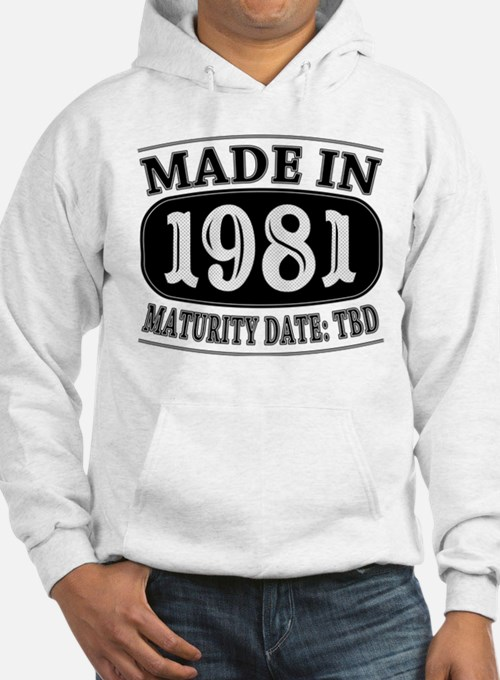 Made in 1981 - Maturity Date TDB Hoodie