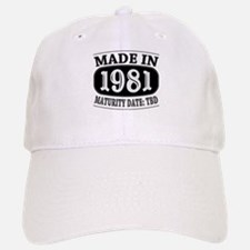 Made in 1981 - Maturity Date TDB Baseball Baseball Cap
