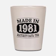 Made in 1981 - Maturity Date TDB Shot Glass