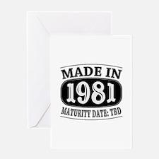 Made in 1981 - Maturity Date TDB Greeting Card