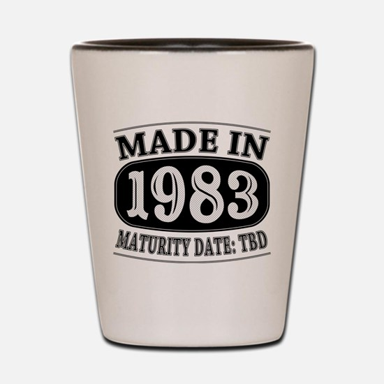 Made in 1983 - Maturity Date TDB Shot Glass
