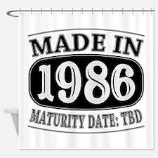 Made in 1986 - Maturity Date TDB Shower Curtain