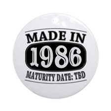 Made in 1986 - Maturity Date TDB Ornament (Round)