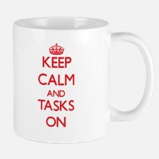 Keep Calm and Tasks ON Mugs